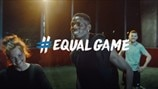 Guarda lo spot TV di #EqualGame